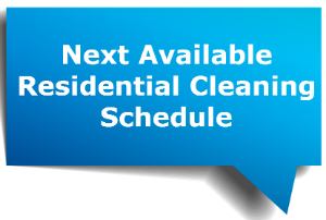 Next Available Residential Cleaning Schedule